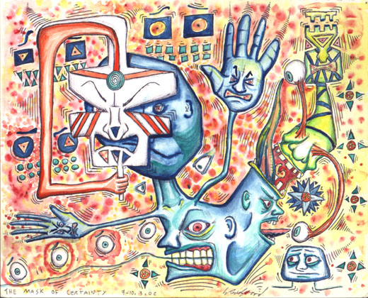 The Mask of Certainty, water colour on paper 2002